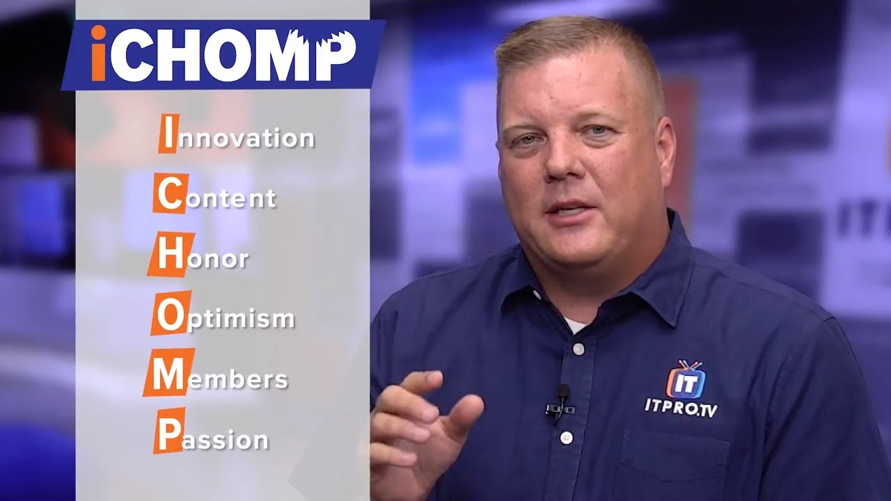 ITProTV's Values and Culture: iCHOMP