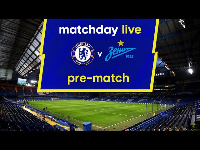 Matchday Live: Chelsea v Zenit St Petersburg | Pre-Match | Champions League Matchday