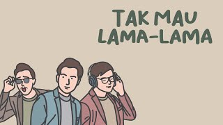 ECLAT - Tak Mau Lama Lama (Official Lyric Video)