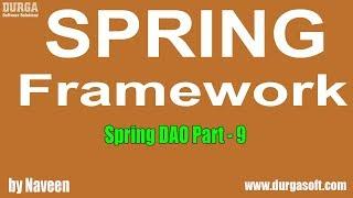 Java Spring | Spring Framework | Spring DAO Part - 9 by Naveen