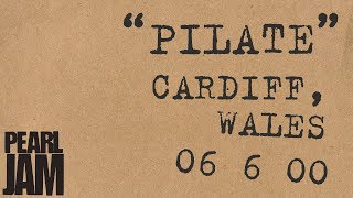 Pilate (Audio) - Live In Cardiff, Wales (6/6/2000) - Pearl Jam Bootleg Trivia YouTube Videos