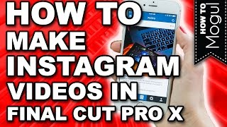 How to make Instagram videos on Final Cut Pro X