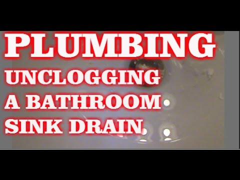 BATHROOM SINK IS CLOGGED (HOW TO UNCLOG A DRAIN)