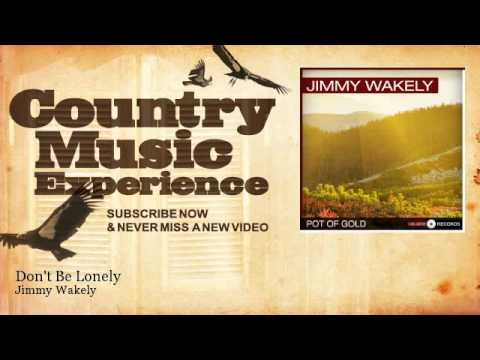 Jimmy Wakely - Don't Be Lonely - Country Music Experience