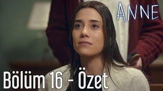 Anne 16. Bölüm - Özet