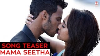 Ma Ma Mama Seetha Video Teaser || Jaguar Telugu Songs || Nikhil Kumar, Deepti || Telugu Songs 2016