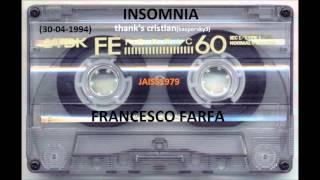 INSOMNIA (30- 04 -1994) FRANCESCO FARFA