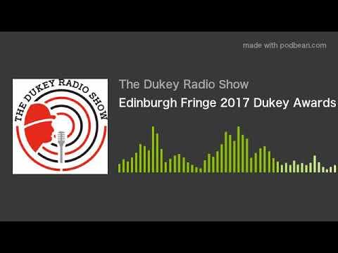 Edinburgh Fringe 2017 Dukey Awards on The Dukey Radio Show