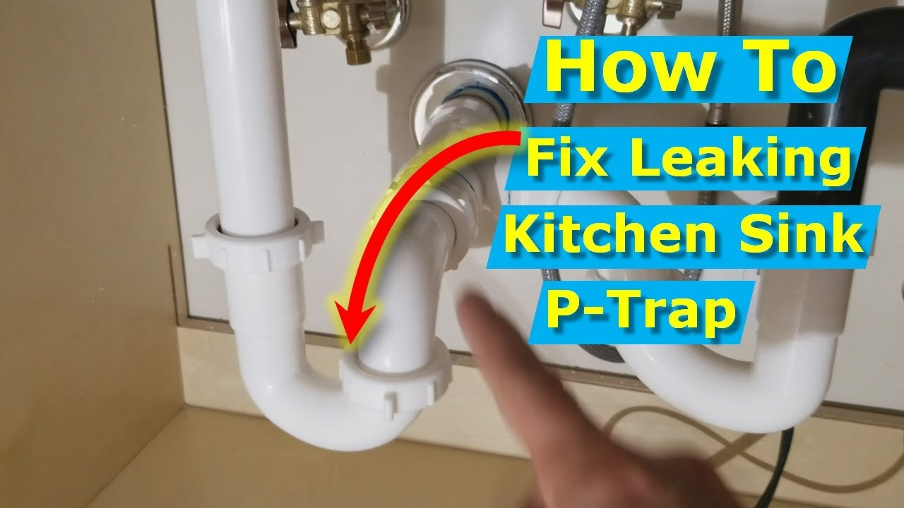 why is my kitchen sink p trap leaking at connection nut