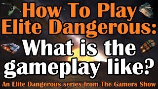 What is Elite Dangerous Gameplay Like? (How To Play Elite #01, 2017)