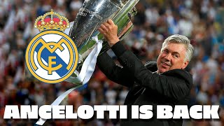 CARLO ANCELOTTI IS BACK | New Real Madrid Coach!