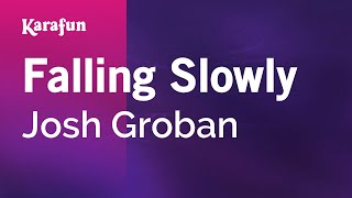 Karaoke Falling Slowly - Josh Groban *