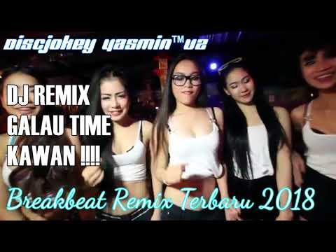 Lagu DJ Galau Paling Mantab dan Nikmat  - Breakbeat Remix Edisi MEI 2018