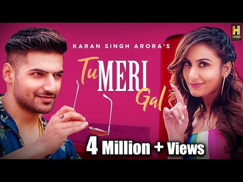 Tu Meri Gal Song: Karan Singh Arora Feat. Sneha N | S Mukhtiar | Latest Song 2019 | Hero Music