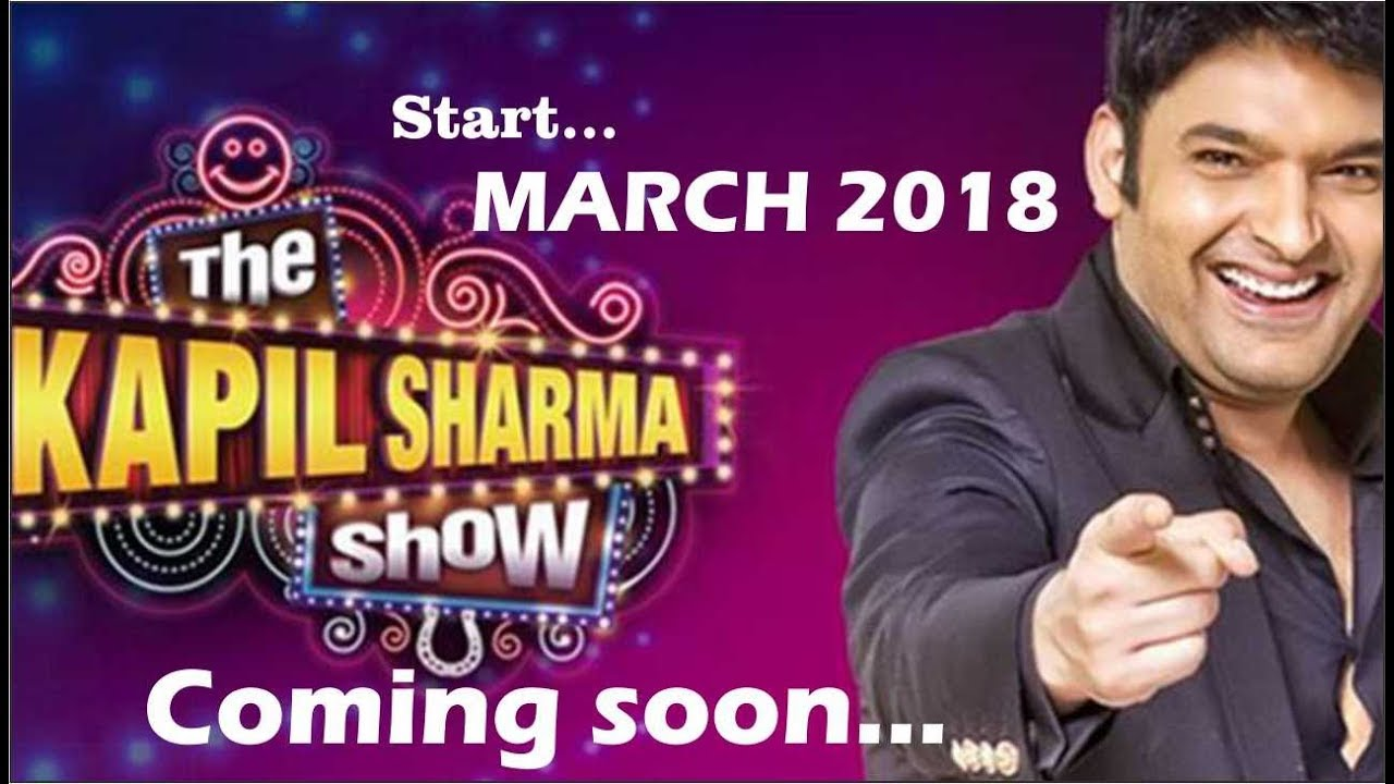 The Kapil Sharma Show : Start in March 2018