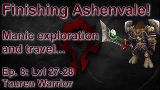 S06E08: Finishing Ashenvale! (Tauren Warrior) - Battle for Azeroth Playthrough