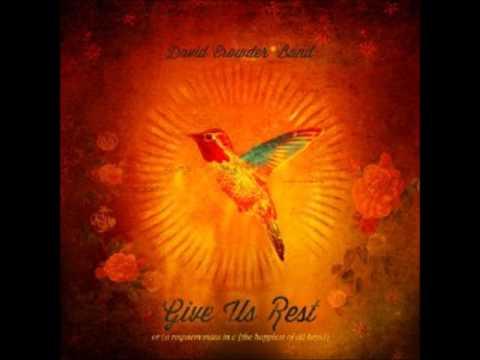 David Crowder Band Give Us Rest