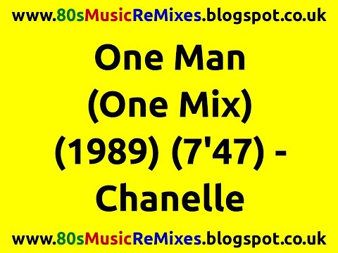 Chanelle - One Man (Remix)