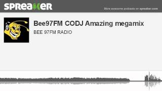 Bee97FM CODJ Amazing megamix (part 6 of 6, made with Spreaker)