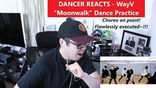 """DANCER REACTS - WayV """"Moonwalk"""" Dance Practice REACTION"""