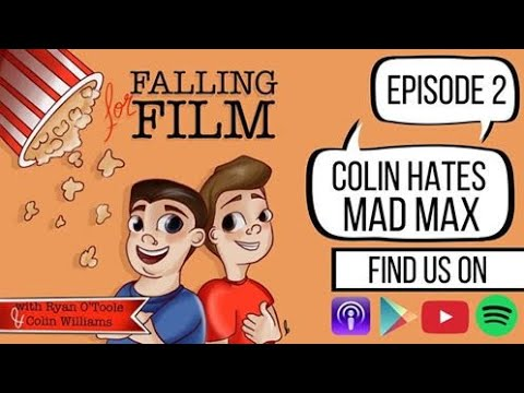 Colin Hates Mad Max - Falling For Film Podcast - Episode #2