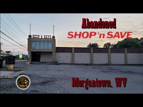 Abandoned Shop N Save - Morgantown, WV