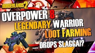 Borderlands 2 | Overpower 8 Warrior Loot Farming - Warrior Drops Slagga?!!