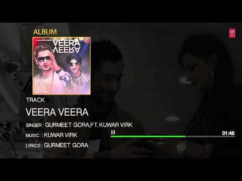 Veera Veera (Audio) Song   Gurmeet Gora   Kuwar Virk   New Punjabi Song 2015