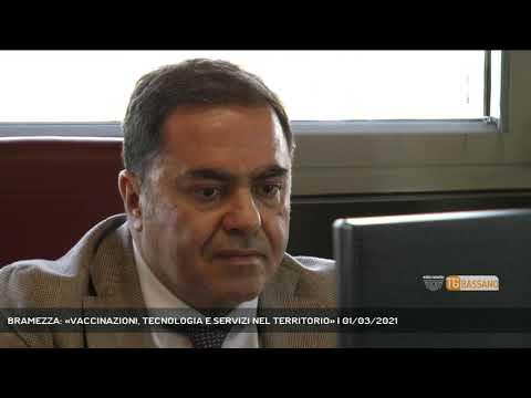 BRAMEZZA: «VACCINAZIONI, TECNOLOGIA E SERVIZI NEL TERRITORIO»   01/03/2021