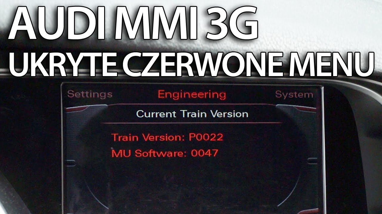 Ukryte Czerwone Menu Audi Mmi 3g A1 A4 A5 A6 A7 A8 Q3 Q5 Q7 Tryb Serwisowy Engineering Mode