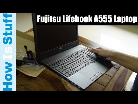 Unboxing Fujitsu Lifebook A555 Laptop