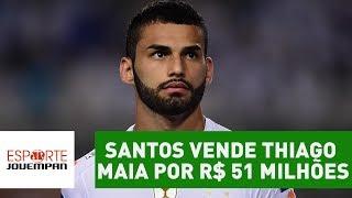 Santos vende Thiago Maia por R$ 51 milhões. Fez bom negócio?