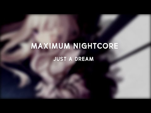 Nightcore - Just A Dream (Female Version)