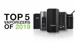 Top 5 Best Vaporizers of 2019 - TVAPE