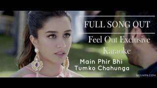 Main Fir Bhi Tumko Chahunga Full Karaoke Song | Half Girlfriend | Arijit Singh | Arjun ,Shraddha