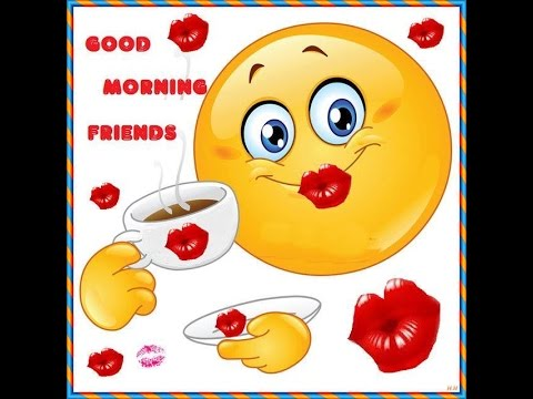 Good Morning Have A Nice Day Youtube