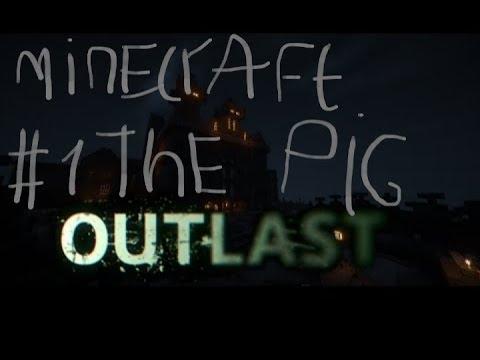 Страшная Хорор карта Outlast Minecraft The Pig #1