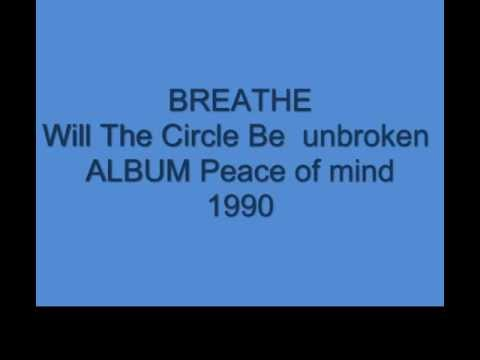 BREATHE -WILL THE CIRCLE BE UNBROKEN.wmv
