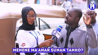 Menene Maanar Sunan Tanko  Street Questions EPISODE 16