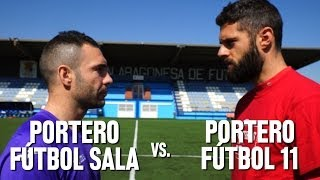 Reto Soloporteros: Fútbol Sala vs. Fútbol 11