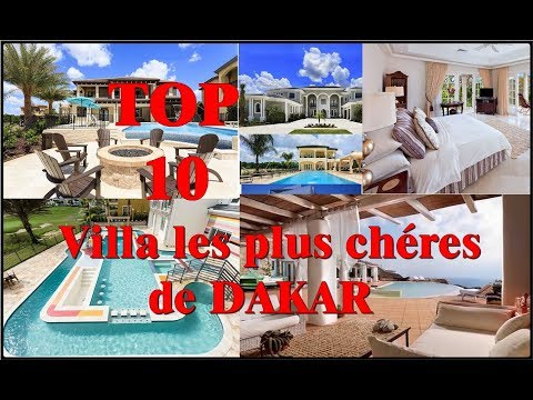 TOP 10 des Villas Les Plus Chères de DAKAR