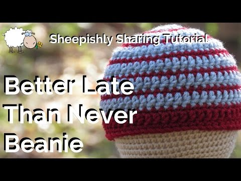 30519ac73ea Crochet Better Late Than Never Beanie Tutorial! - YouTube