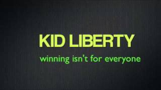 Watch Kid Liberty Winning Isnt For Everyone video