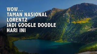 Wow, Taman Nasional Lorentz Jadi Google Doodle