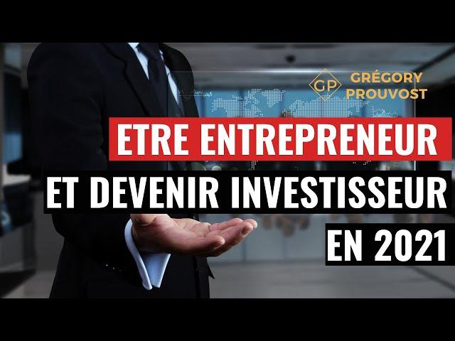 Etre entrepreneur et devenir investisseur en 2021 - Expert-Comptable Cabinet FICO - Grégory PROUVOST
