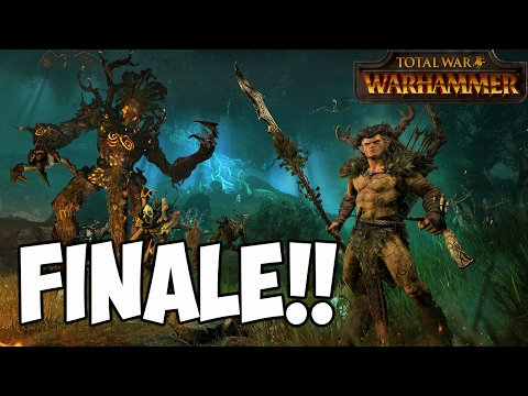 TW: Warhammer - Wood Elves Grand Campaign FINALE - For The Eternal Realm!!