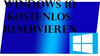 Windows 10 kostenlos reservieren - download und Systemanforderungen