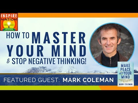 🌟 MARK COLEMAN: Master Your Mind & Stop Negative Thinking! | Mindfulness to Make Peace w/ Your Mind