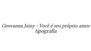 Tipografia Geovanna Jainy Voc seu prprio amor Dual - Mistica.mp3