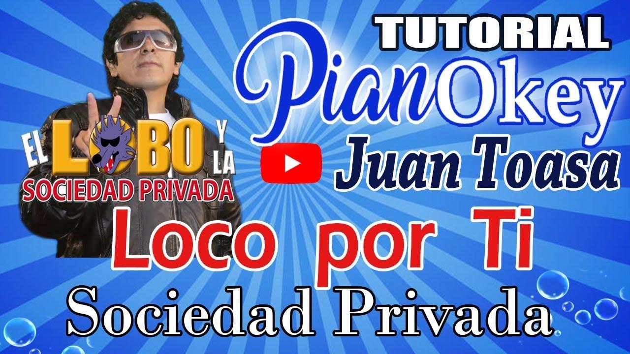 Loco Por Ti Sociedad Privada Pianokey Tutorial De Piano Youtube